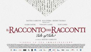 Il racconto dei racconti: il film di Matteo Garrone in concorso al Festival di Cannes