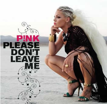 Please don't leave me - Pink