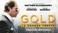 Gold - La grande truffa: trama, trailer, recensione e cast
