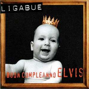 Luciano Ligabue Buon Compleanno Elvis