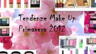 Tendenze Make Up Primavera 2012