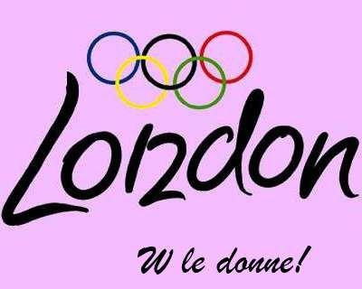 Olimpiadi Londra 2012, la riscossa delle donne!